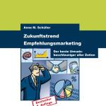 Zukunftstrend Empfehlungsmarketing. Bestseller von Anne M. Schüller