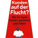 Kunden auf der Flucht? Von Bestsellerautorin und Keynote-Speaker Anne M. Schüller